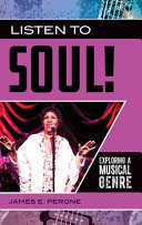 link to Listen to soul! : exploring a musical genre in the TCC library catalog