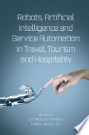 Robots Artificial Intelligence And Service Automation In Travel Tourism And Hospitality Book