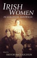 Irish Women in Colonial Australia