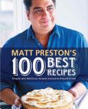 """Matt Preston's 100 Best Recipes"" by Matt Preston"