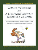 Grand Wisdoms From A Girl Who Grew Up Running A Company