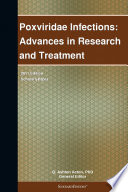 Poxviridae Infections: Advances in Research and Treatment: 2011 Edition