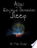 Atlas of the Electrical Generators of Sleep
