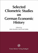 Selected Cliometric Studies on German Economic History
