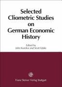 Selected Cliometric Studies on German Economic History