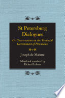 St Petersburg Dialogues  : Or Conversations on the Temporal Government of Providence