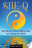 She Q  Why Women Should Mentor Men and Change the World