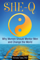 She-Q: Why Women Should Mentor Men and Change the World
