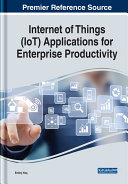 Internet of Things  IoT  Applications for Enterprise Productivity