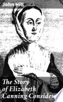 The Story of Elizabeth Canning Considered