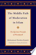 Read Online The Middle Path of Moderation in Islam For Free