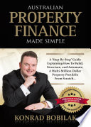 """Australian Property Finance Made Simple"" by Konrad Bobilak"
