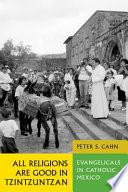 All Religions Are Good in Tzintzuntzan Book