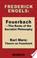 Feuerbach   The Roots of the Socialist Philosophy  Theses on Feuerbach