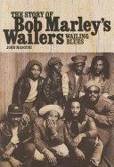 The Story of Bob Marley s Wailers