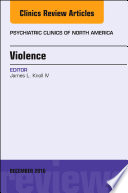 Violence  An Issue of Psychiatric Clinics of North America  E Book