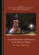 Sacred Monuments and Practices in the Baltic Sea Region