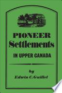 Pioneer Settlements in Upper Canada
