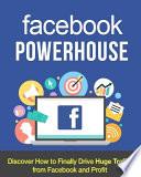 Facebook Powerhouse   For Business   Traffic   Profit Book PDF