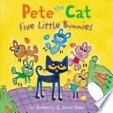 Pete the Cat  Five Little Bunnies