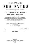 Dictionnaire des dates, des faits, des lieux et des hommes historiques ou les tables de l'histoire