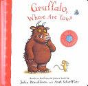 Gruffalo Where Are You A Felt Flaps Book