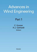 Advances in wind engineering. Part 1 : proceedings of the 7th International Conference on Wind Engineering held under the auspices of the International Association for Wind Engineering, Aachen, F.R.G., July 6-10, 1987 / edited by C. Kramer and H.J. Gerhardt