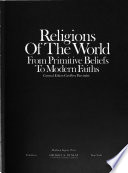 Religions of the world, from primitive beliefs to modern faiths