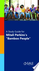 A Study Guide For Mitali Perkins S Bamboo People