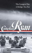 Cornelius Ryan - The Longest Day, a Bridge Too Far