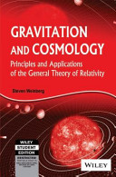 GRAVITATION AND COSMOLOGY  PRINCIPLES AND APPLICATIONS OF THE GENERAL THEORY OF RELATIVITY