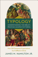 Typology Understanding the Bible s Promise Shaped Patterns