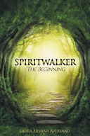 Spiritwalker, the Beginning