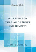 A Treatise on the Law of Banks and Banking, Vol. 2 (Classic Reprint)