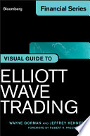 Visual Guide to Elliott Wave Trading - Wayne Gorman, Jeffrey ...