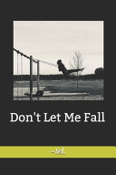 Don t Let Me Fall