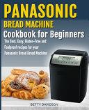 Pdf Panasonic Bread Machine Cookbook for Beginners