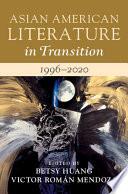Asian American Literature In Transition 1996 2020 Volume 4