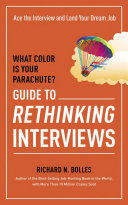 What Color Is Your Parachute  Guide to Rethinking Interviews Book