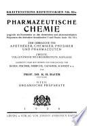 Pharmazeutische Chemie (zugleich als Kommentar zu chemischen und pharmazeutischen Präparaten des deutschen Arzneibuches V und Pharm. Austr, Ed.VII.***