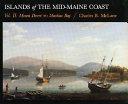 Islands of the Mid-Maine Coast: Mount Desert to Machias Bay