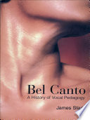 """""""Bel Canto: A History of Vocal Pedagogy"""" by James Stark"""