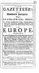 The Gazetteer s  Or Newsman s Interpreter  Being a Geographical Index of All the Considerable Cities     in Europe     The Ninth Edition  Corrected  Etc