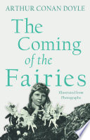 The Coming of the Fairies   Illustrated from Photographs