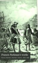 Francis Parkman's Works: Vount Frontenac and New France under Louis XIV. 1907