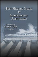 Post-Hearing Issues In International Arbitration