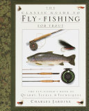 The Classic Guide To Fly Fishing For Trout