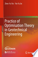 Practice of Optimisation Theory in Geotechnical Engineering Book