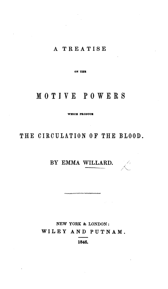 A Treatise on the Motive Powers which Produce the Circulation of the Blood