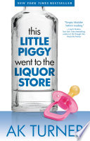 This Little Piggy Went to the Liquor Store Book
